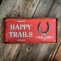 Western Home Decor, Outdoor Signs, Happy Trails, Horse Decor, Horseshoe, Painted Signs, Rustic Signs and Home Accents