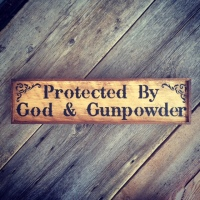 Protected by God and Gunpowder, Handmade Wood Sign, Signs and Sayings, Western Signs, Western Style Home Decor, Outdoor Signs, Housewarming Gift